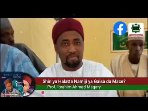 Download Shin ya halata namiji ya gaisa da mace? Prof,Ibrahim Ahmad maqari
