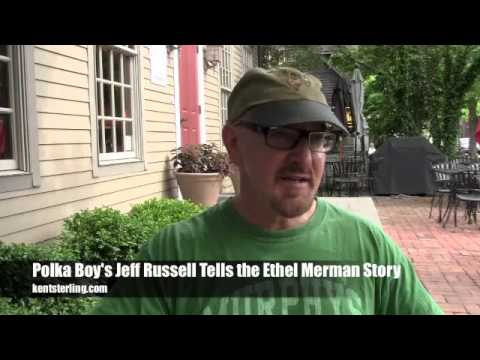 Polka Boy's Jeff Russell tells the Ethel Merman story