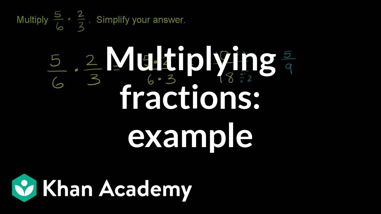 simplest form 3/9  Multiplying 116 fractions: 116/16 x 116/16 (video) | Khan Academy