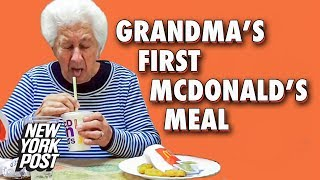 Grandma Tries McDonald's for the First Time | New York Post