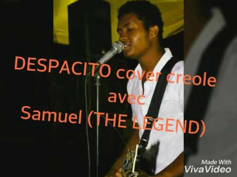 DESPACITO cover creole Samuel (THE LEGEND)