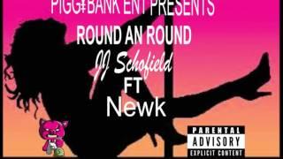 JJ Schofield Round an Round Ft. Newk