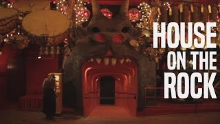 A Tour of the House on the Rock