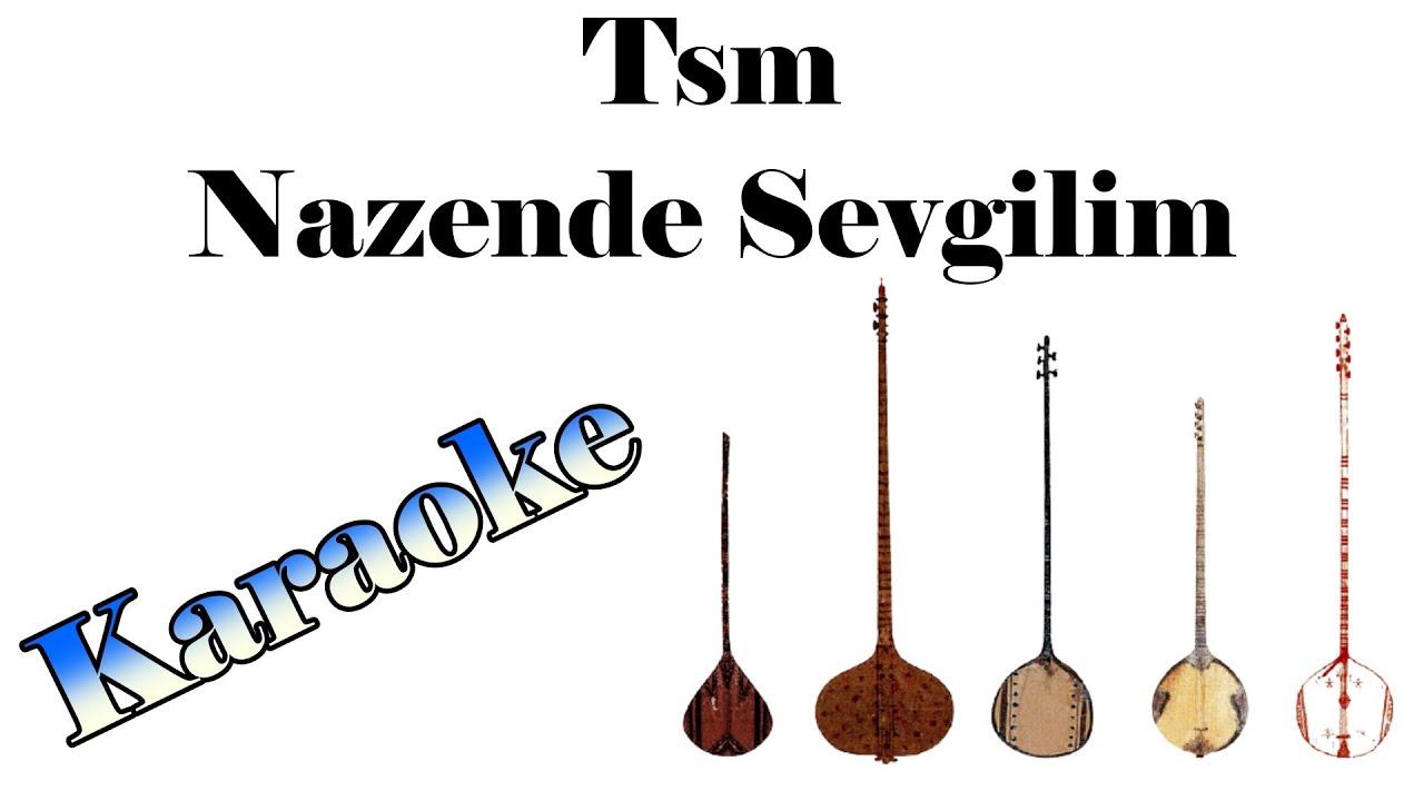 Tsm Nazende Sevgilim Karaoke Youtube