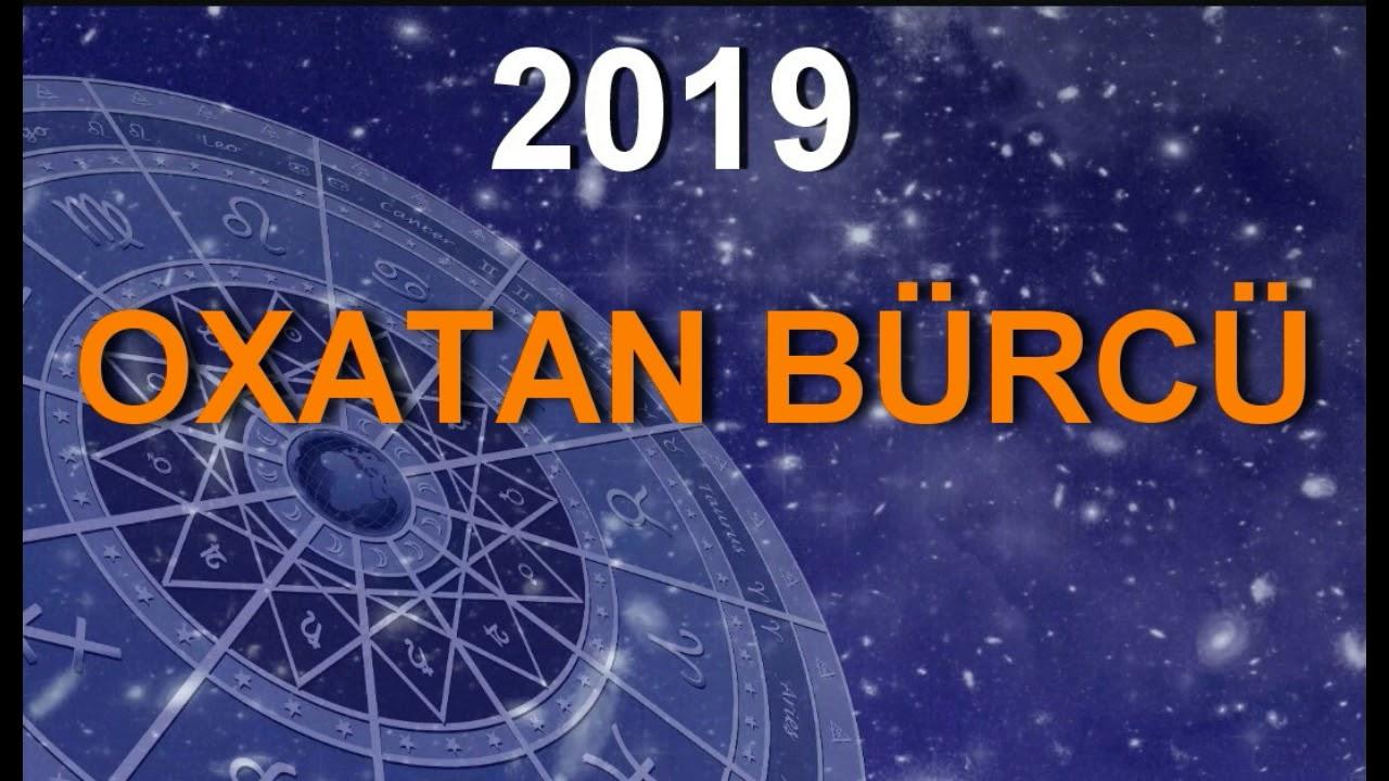 2019 Cu Il Qaban Ili Oxatan Burcune Ne Ved Edir Youtube