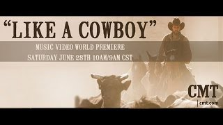 """Randy Houser """"Like A Cowboy"""" CMT World Premiere Sat 6/28 10am et"""