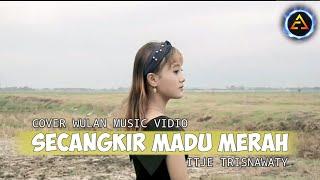 Secangkir Madu Merah - Wulan Cover Music Vidio   Itje Trisnawaty   Dangdut