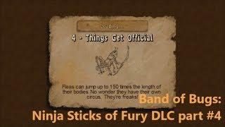 Band of Bugs: Ninja Sticks of Fury DLC part #4