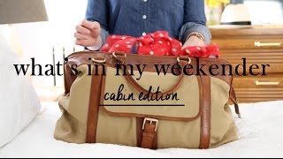 What's In My Weekender | Cabin Edition