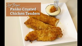 Air Fryer Panko Crusted Chicken Tenders ~ How to Make Crispy Chicken Tenders ~ Amy Learns to Cook