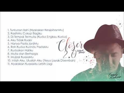 Kumpulan Lagu Franky Kuncoro Album Closer 2.0