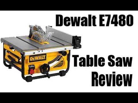 Dewalt E7480 table saw review