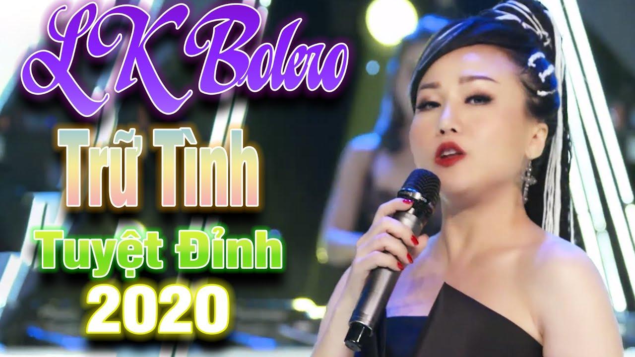 LK Bolero Trữ Tình Nghe Cả Ngày Ko Chán - Nhạc Vàng Tuyệt Đỉnh 2020| Bài Hát Để Đời✔