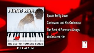 40 Hits - Romantic Piano Music - Piano Romántico - Full Album - Best of Cantovano and His Orchestra