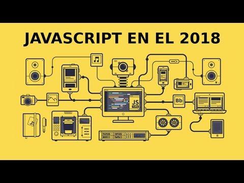Javascript en el 2018 | Frameworks, Libraries, Apis, Web Assembly, Nodejs, Mongodb, y Más
