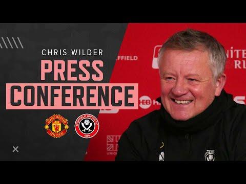 Chris Wilder | Manchester United v Sheffield United | Pre-match press conference