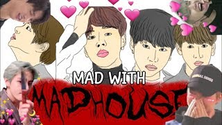 Mad with madhouse