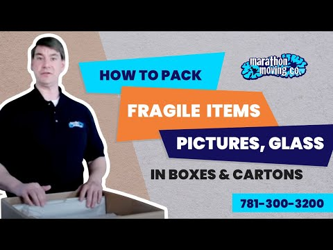 How To Pack Fragile Items In Boxes & Cartons Like a PRO   Marathon Moving 781-300-3200