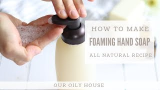 All Natural Foaming Hąnd Soap with Essential Oils