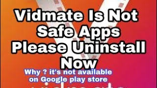 vidmate-app-is-not-safe-please-uninstall-now-from-your-mobile