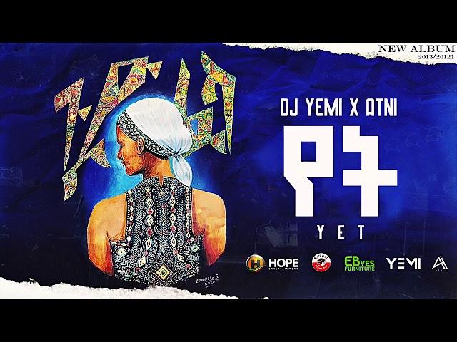 DJ Yemi X ATNI - Yet   የት - New Ethiopian Music 2021 (Official Audio)