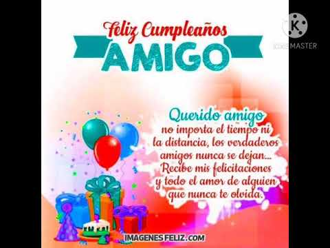 Para Ti En Tu Dia Querido Amigo Felicidades Y Feliz Cumpleaños Youtube