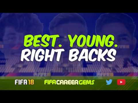 FIFA 18: BEST. YOUNG. RIGHT BACKS
