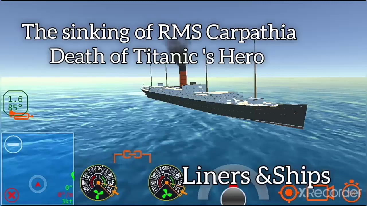 Download The sinking of RMS Carpathia(Death of Titanic 's Hero )|Ship Mooring 3D
