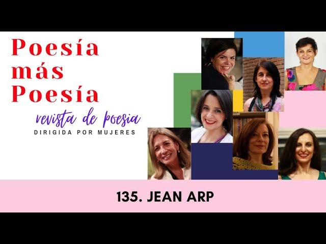 135 POESÍA MÁS POESÍA :JEAN ARP