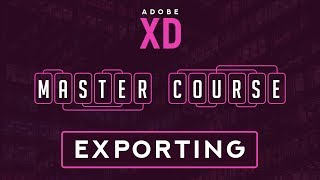 16. Exporting your Designs from Adobe XD!
