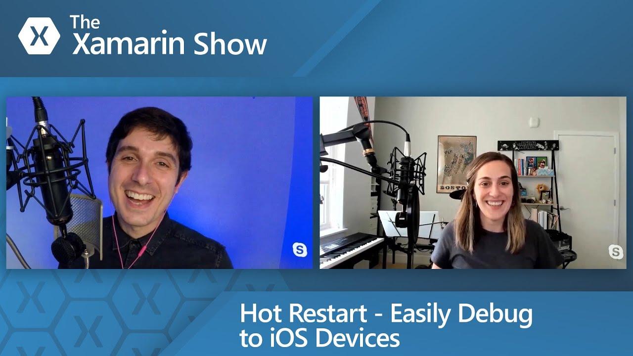 Hot Restart - Easily Debug to iOS Devices   The Xamarin Show