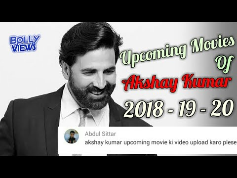 Akshay Kumar Upcoming Movies List  2018 2019 2020