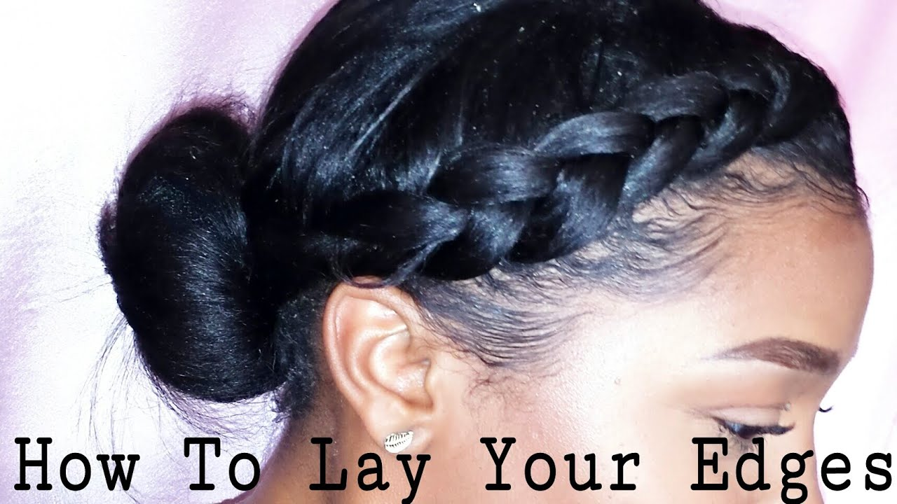 HOW TO LAY  SLAY YOUR EDGES  YouTube