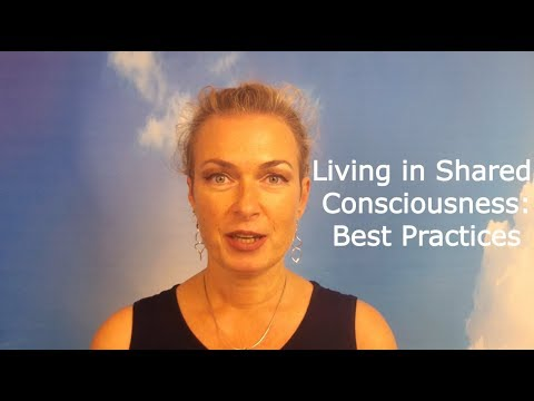 Living in Shared Consciousness: Best Practices