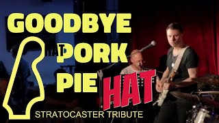 GOODBYE PORK PIE HAT - Jeff Beck / Mingus guitar cover - Stratocaster Tribute LIVE