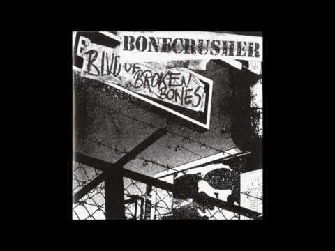 Bonecrusher - Blvd. Of Broken Bones (Full Album)