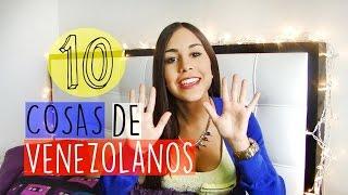 10 COSAS DE VENEZOLANOS