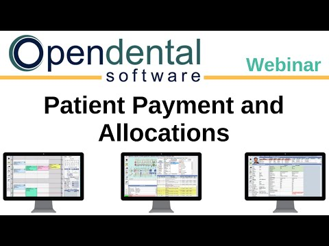 Open Dental Webinar - Patient Payments And Allocations