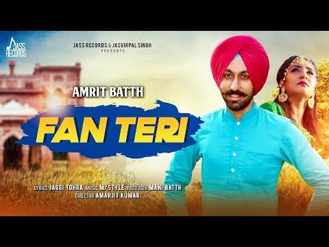 Fan Teri    (Full HD)   Amrit Batth   New Punjabi Songs 2018   Latest Punjabi Song 2018
