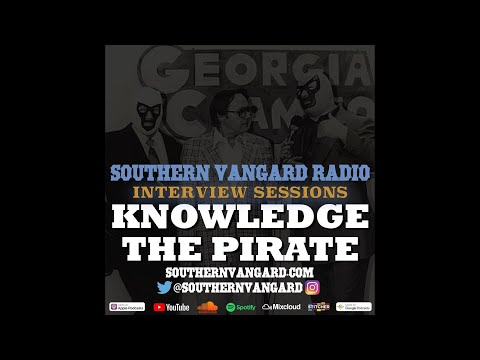 Knowledge The Pirate - Southern Vangard Radio Interview Sessions