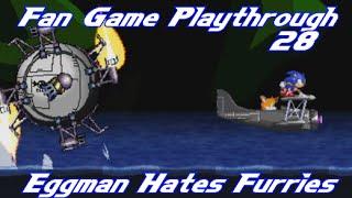 Fan Game Playthrough 28 - Eggman Hates Furries [HD]