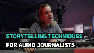 Storytelling Techniques For Audio Journalists