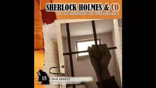 Sherlock Holmes & Co - Folge 15: Der Arrest (Komplettes Hörspiel)