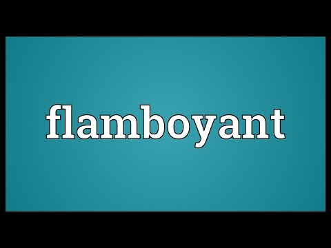 Flamboyant Meaning