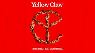 Yellow Claw - For The Thrill (feat. Becky G) [LNY TNZ Remix]