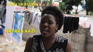 NATAKA KAZI:   Gubu La Kiziwi SO2EP.1