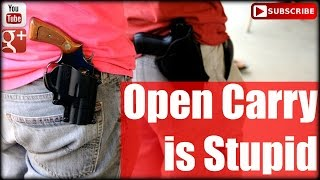 Open Carry is Stupid
