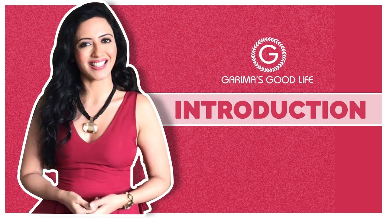 Welcome To Garima S Good Life Think Good Look Good Feel Good Introduction