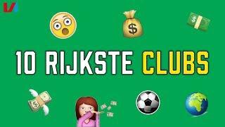 TOP 10: Rijkste Clubs!