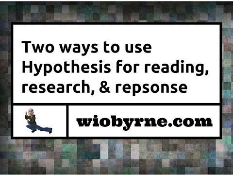 Two ways to use Hypothesis for reading, research, & response
